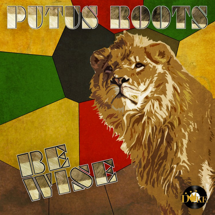 Putus Roots - Be Wise